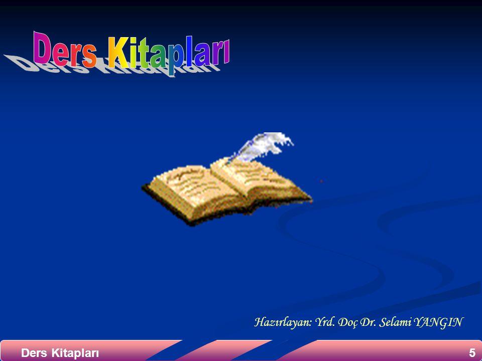 Ders Kitapları Hazırlayan: Yrd. Doç Dr. Selami YANGIN Ders Kitapları