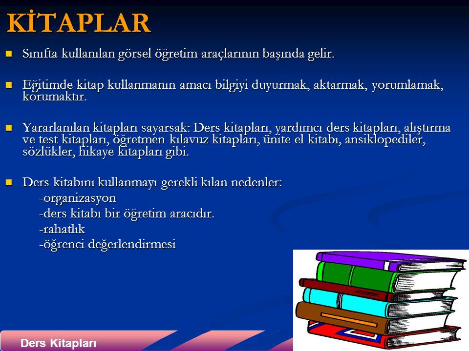 KİTAPLAR Sınıfta kullanılan görsel öğretim araçlarının başında gelir.