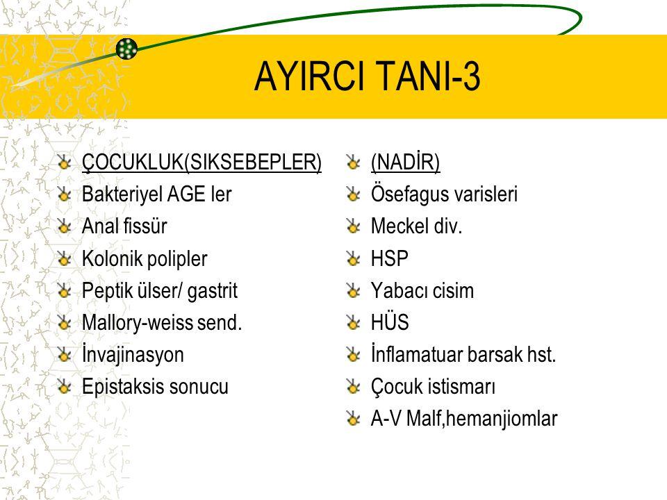 AYIRCI TANI-3 ÇOCUKLUK(SIKSEBEPLER) Bakteriyel AGE ler Anal fissür