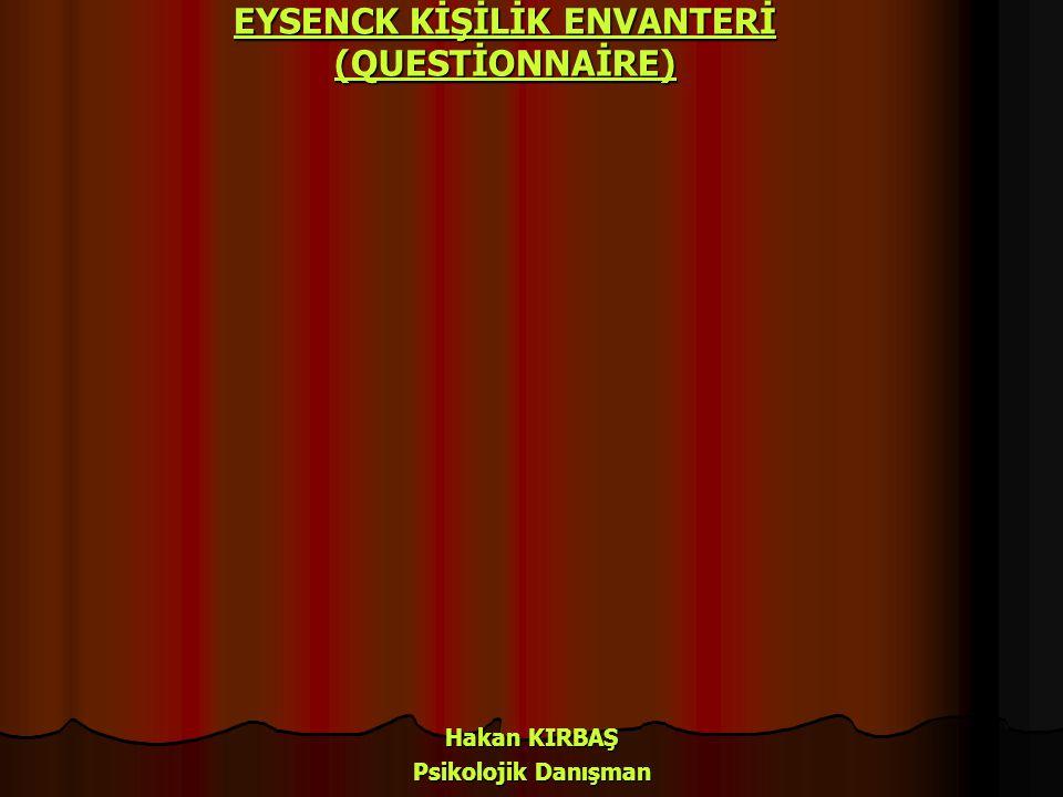 EYSENCK KİŞİLİK ENVANTERİ (QUESTİONNAİRE)