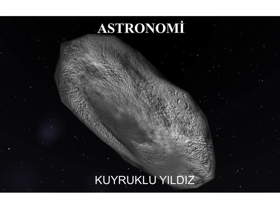 ASTRONOMİ KUYRUKLU YILDIZ