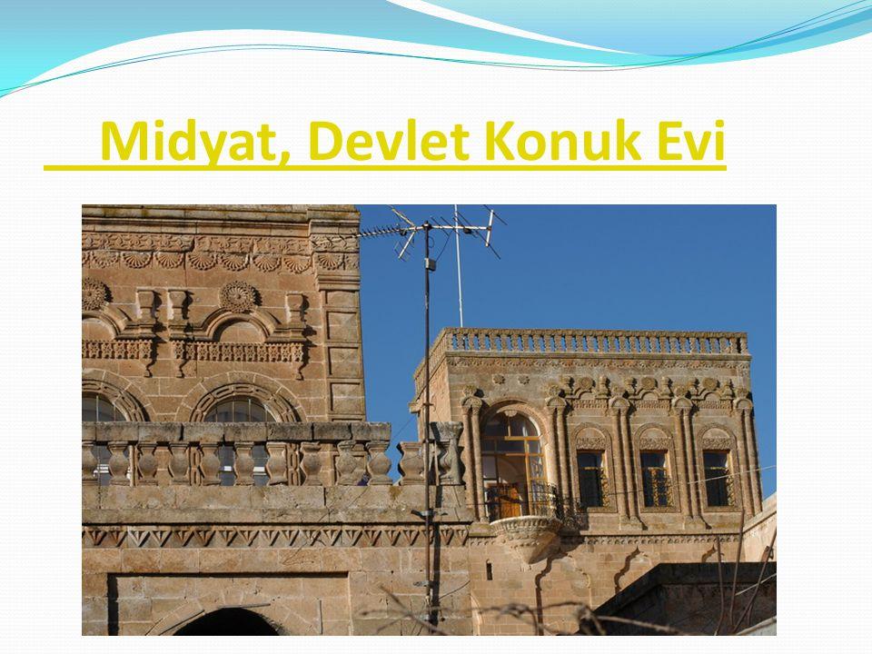 Midyat, Devlet Konuk Evi