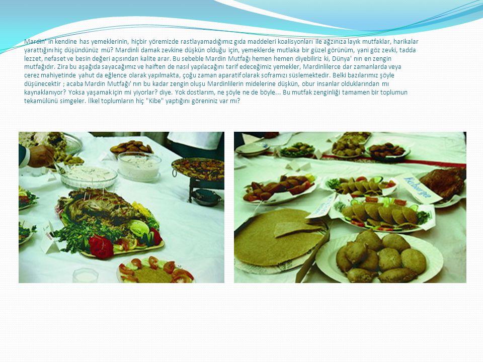 Mardin in kendine has yemeklerinin, hiçbir yöremizde rastlayamadığımız gıda maddeleri koalisyonları ile ağzınıza layık mutfaklar, harikalar yarattığını hiç düşündünüz mü.