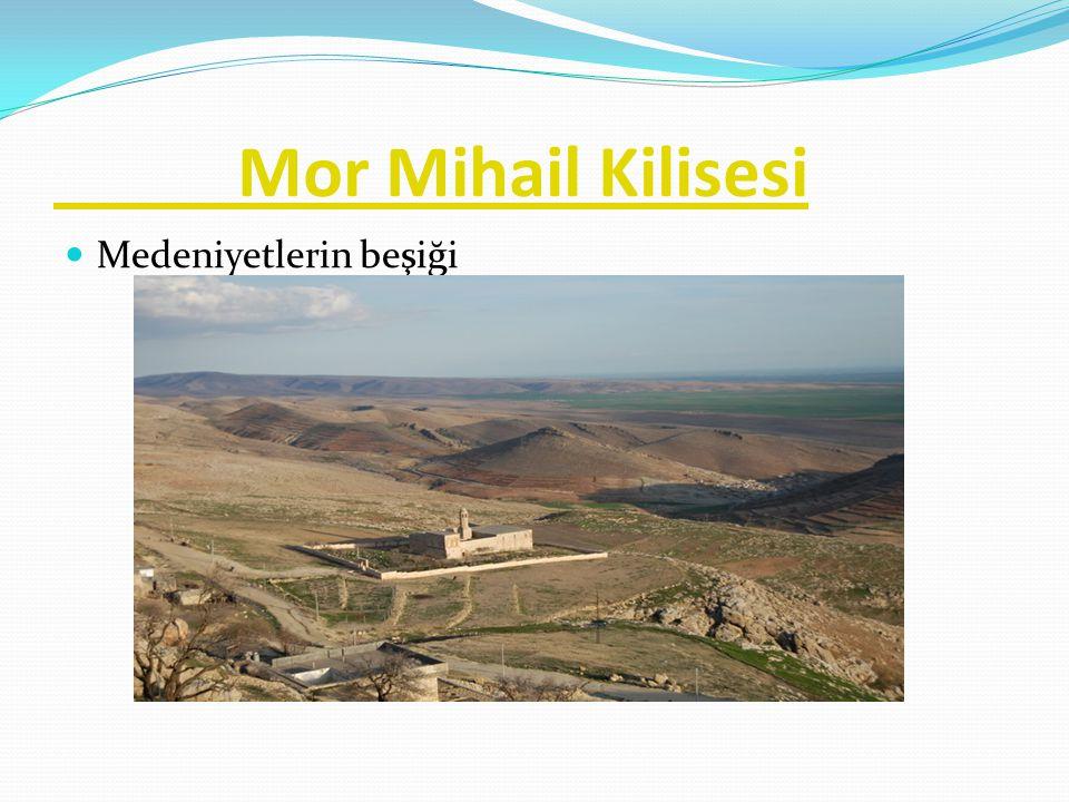 Mor Mihail Kilisesi Medeniyetlerin beşiği