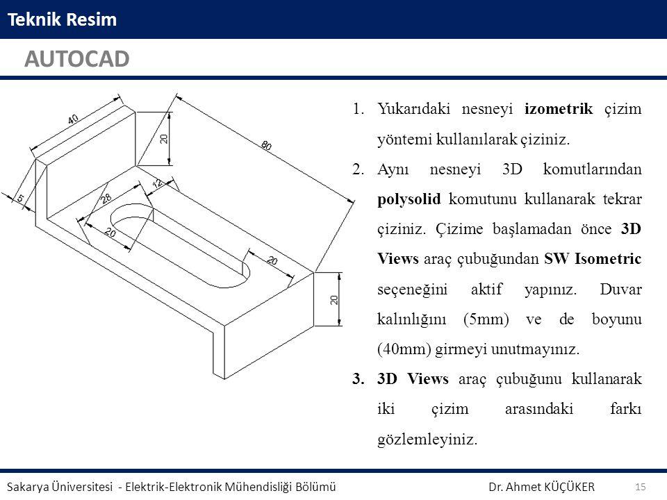 Teknik Resim AUTOCAD. Yukarıdaki nesneyi izometrik çizim yöntemi kullanılarak çiziniz.