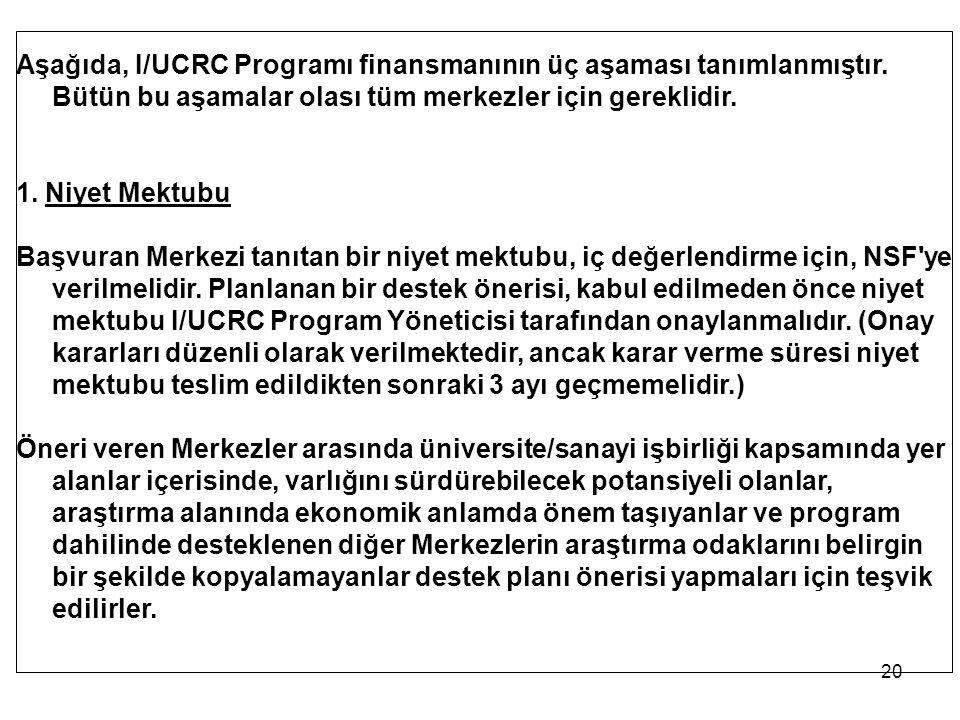 Aşağıda, I/UCRC Programı finansmanının üç aşaması tanımlanmıştır