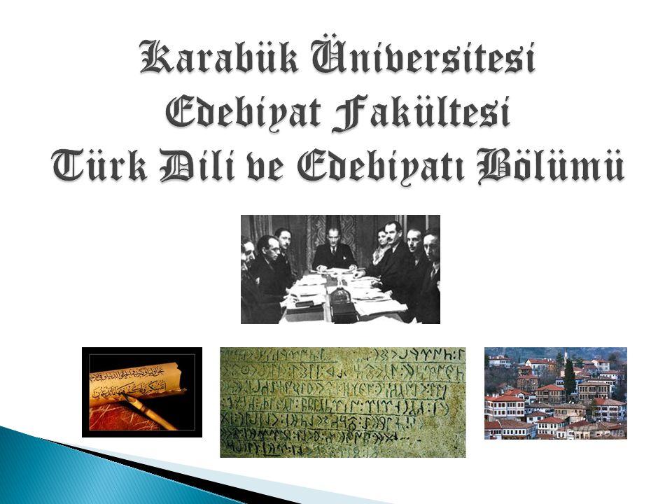 Karabük Üniversitesi Edebiyat Fakültesi Türk Dili ve Edebiyatı Bölümü
