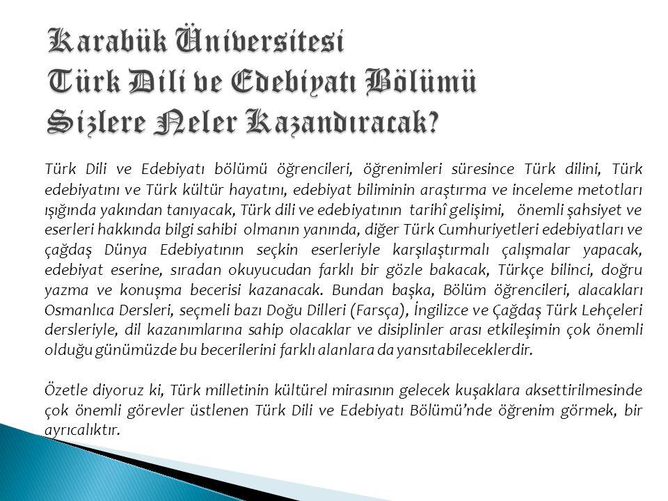 Karabük Üniversitesi Türk Dili ve Edebiyatı Bölümü Sizlere Neler Kazandıracak