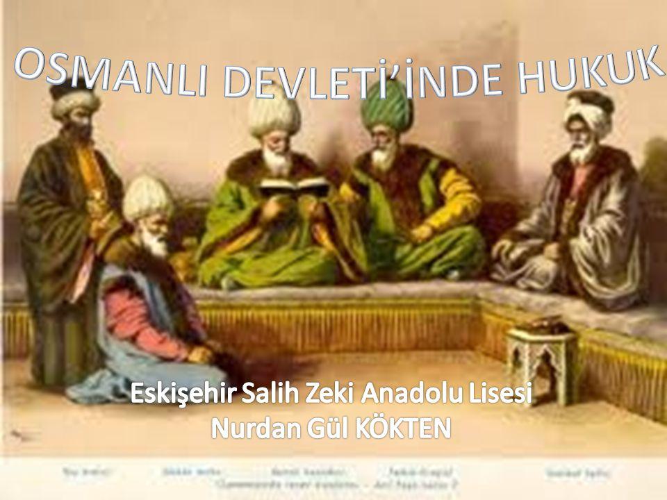OSMANLI DEVLETİ'İNDE HUKUK
