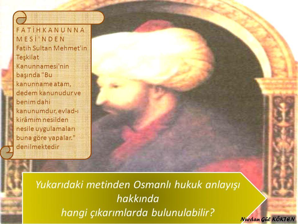 Yukarıdaki metinden Osmanlı hukuk anlayışı hakkında