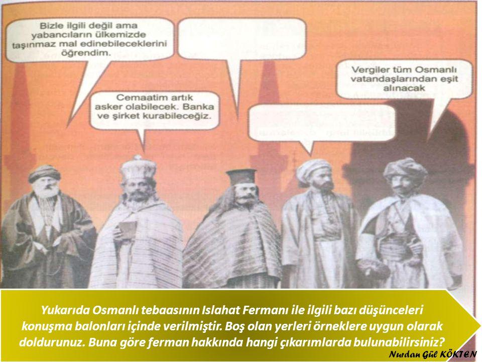 Yukarıda Osmanlı tebaasının Islahat Fermanı ile ilgili bazı düşünceleri