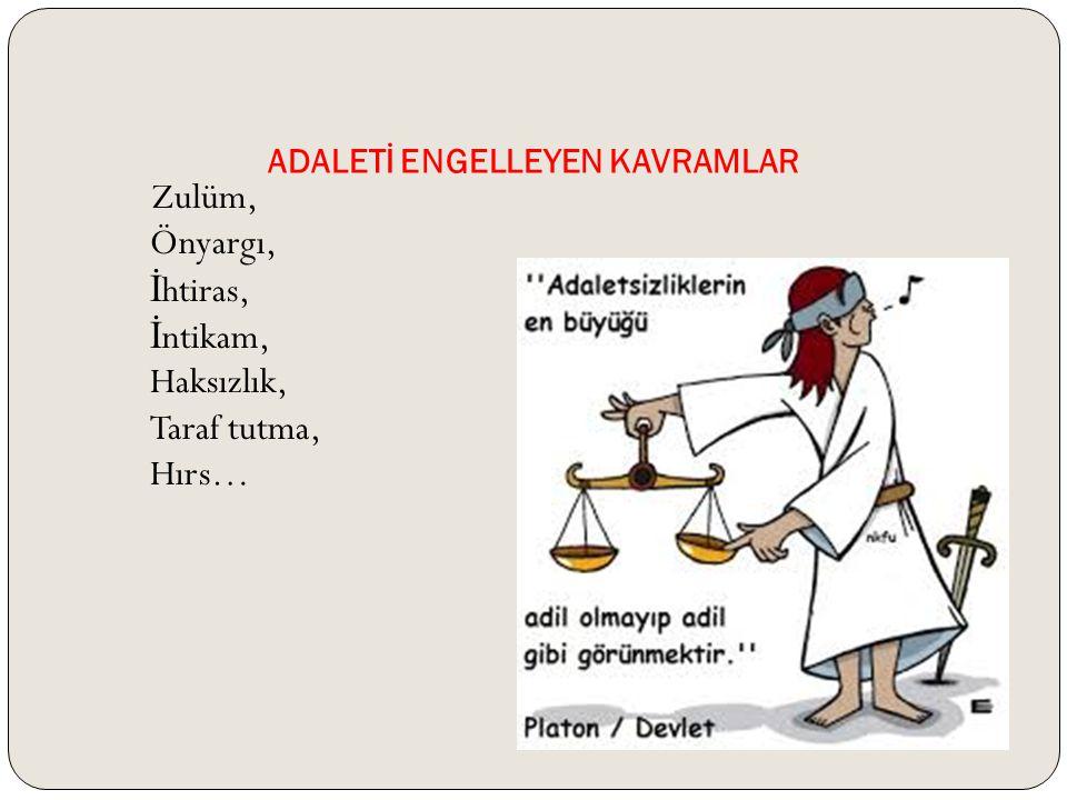 ADALETİ ENGELLEYEN KAVRAMLAR