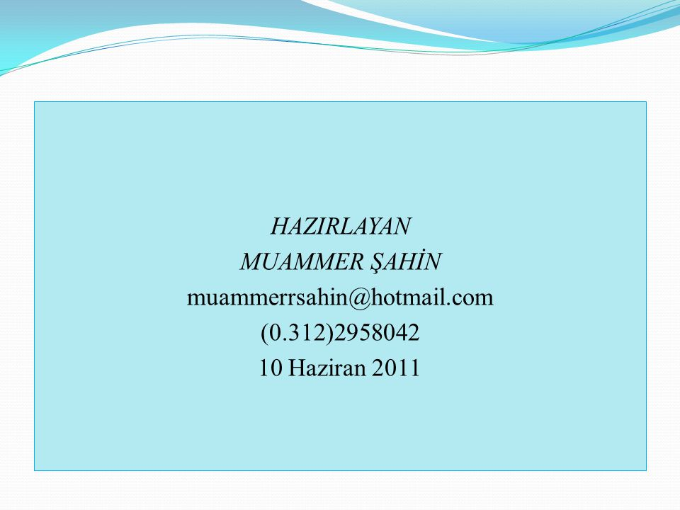 HAZIRLAYAN MUAMMER ŞAHİN muammerrsahin@hotmail. com (0