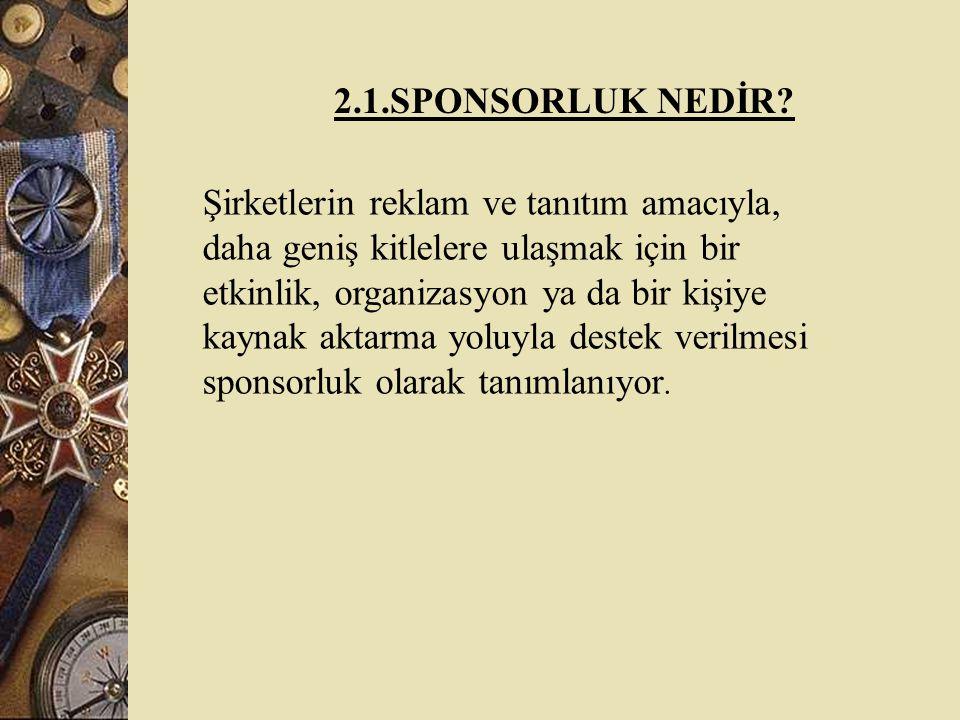 2.1.SPONSORLUK NEDİR