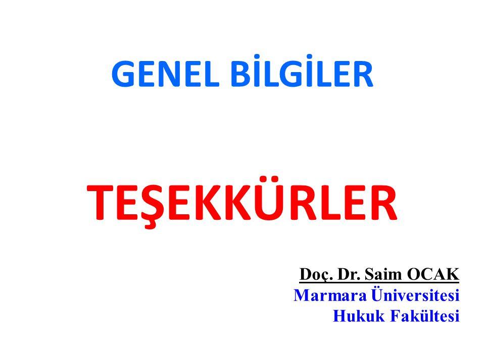TEŞEKKÜRLER Doç. Dr. Saim OCAK Marmara Üniversitesi Hukuk Fakültesi