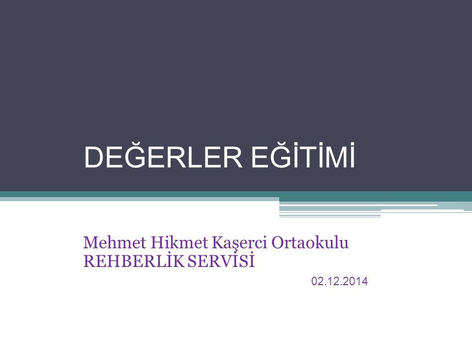 Mehmet Hikmet Kaşerci Ortaokulu REHBERLİK SERVİSİ 02.12.2014