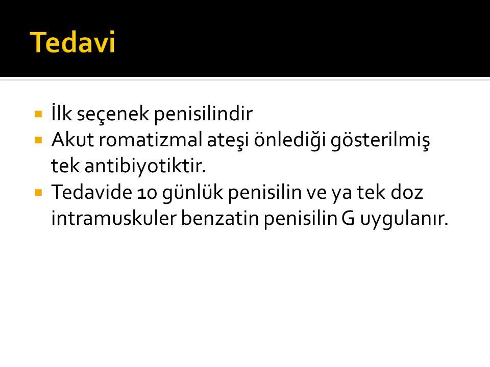 Tedavi İlk seçenek penisilindir