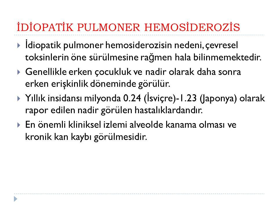 İDİOPATİK PULMONER HEMOSİDEROZİS
