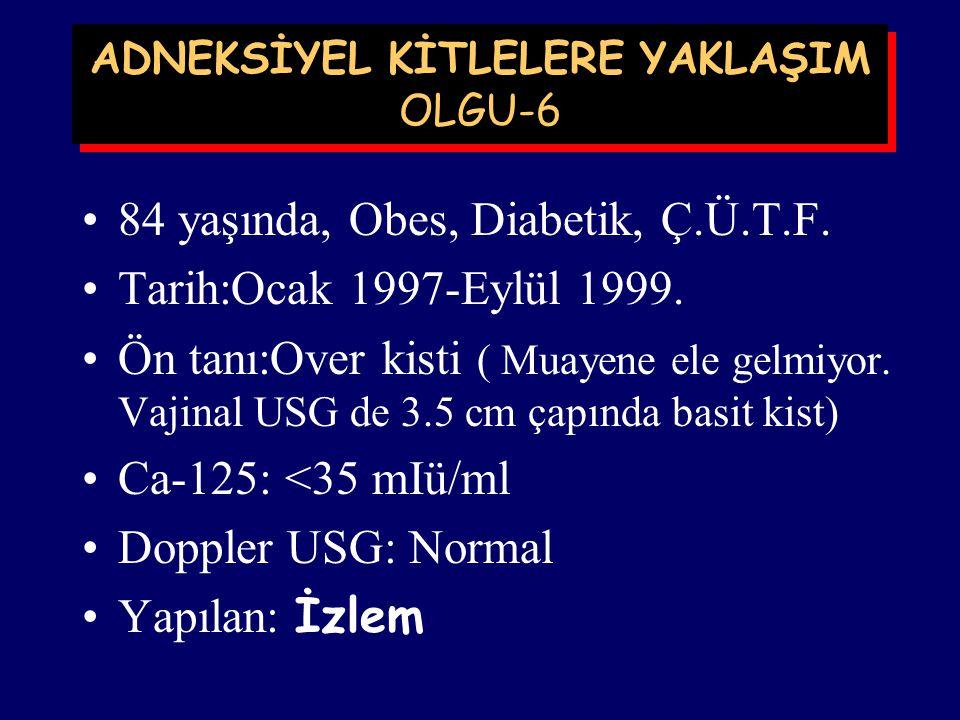 ADNEKSİYEL KİTLELERE YAKLAŞIM OLGU-6