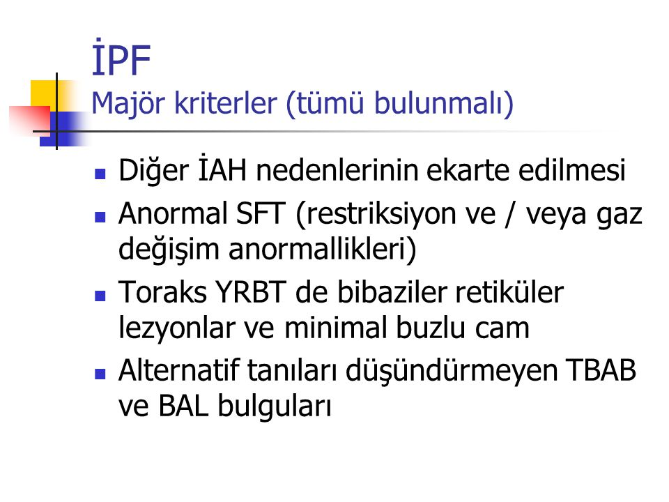 İPF Majör kriterler (tümü bulunmalı)