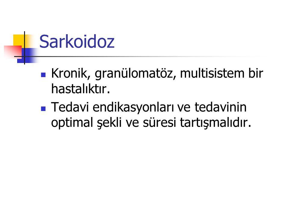 Sarkoidoz Kronik, granülomatöz, multisistem bir hastalıktır.