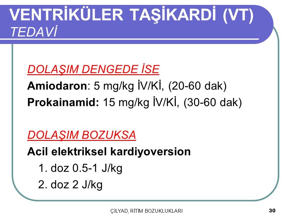 VENTRİKÜLER TAŞİKARDİ (VT) TEDAVİ