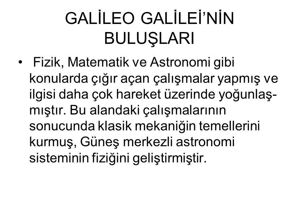 GALİLEO GALİLEİ'NİN BULUŞLARI