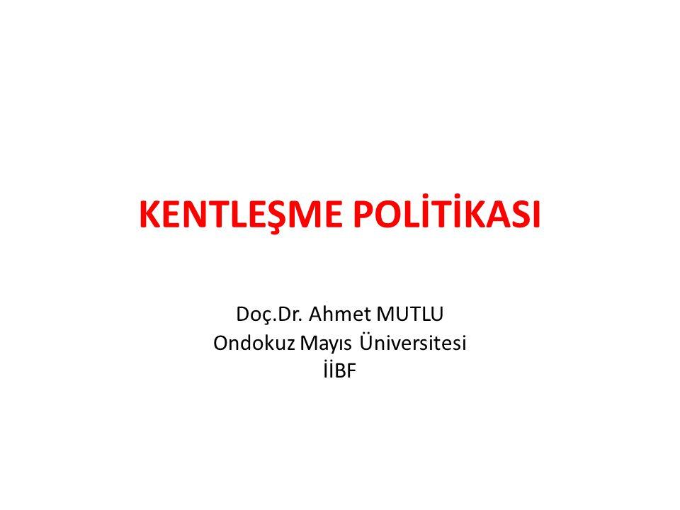 Doç.Dr. Ahmet MUTLU Ondokuz Mayıs Üniversitesi İİBF