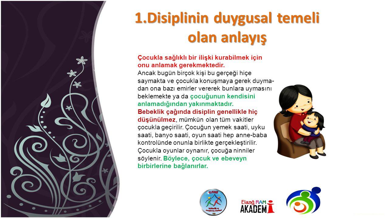 1.Disiplinin duygusal temeli olan anlayış