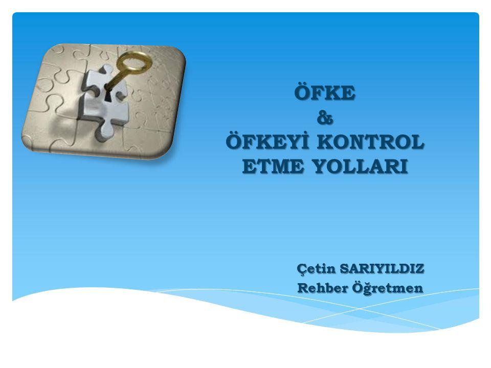 ÖFKE & ÖFKEYİ KONTROL ETME YOLLARI