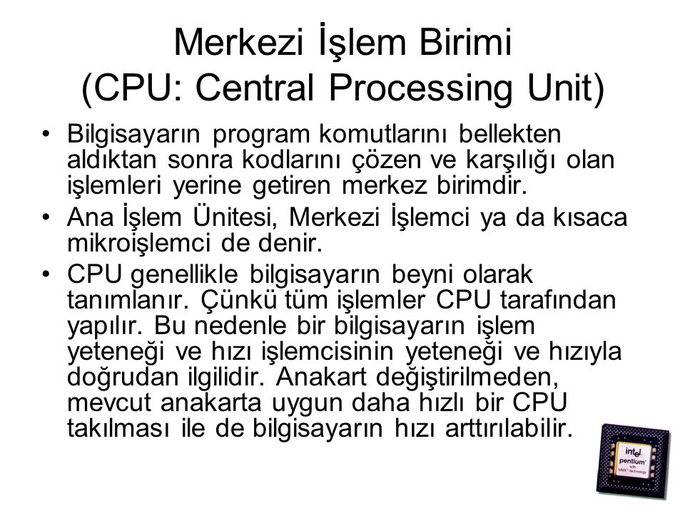 Merkezi İşlem Birimi (CPU: Central Processing Unit)