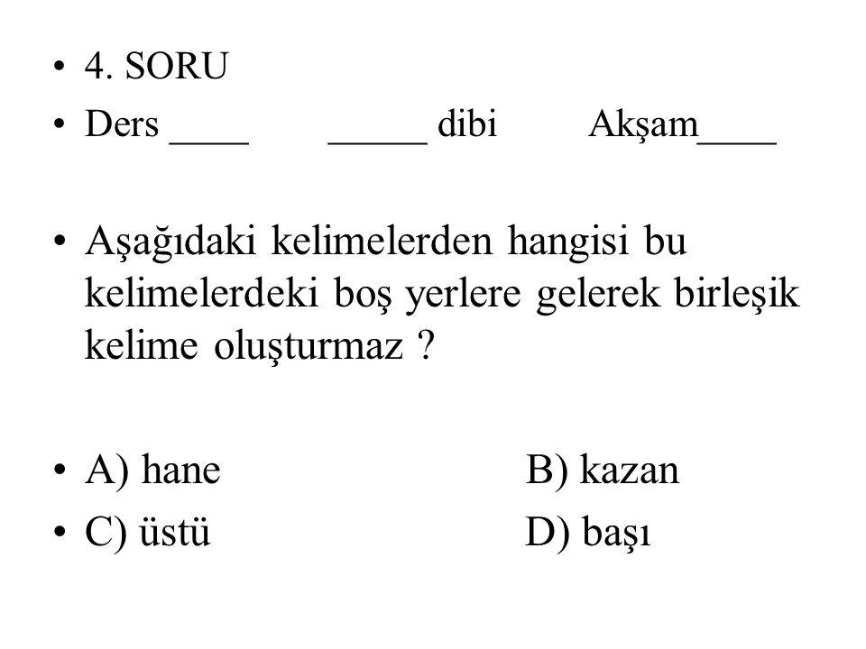 4. SORU Ders ____ _____ dibi Akşam____.