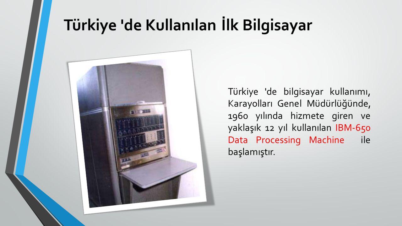 Türkiye de Kullanılan İlk Bilgisayar
