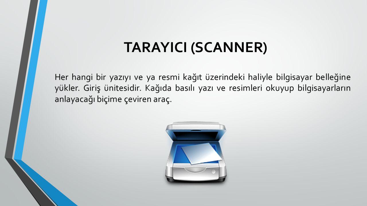 TARAYICI (SCANNER)