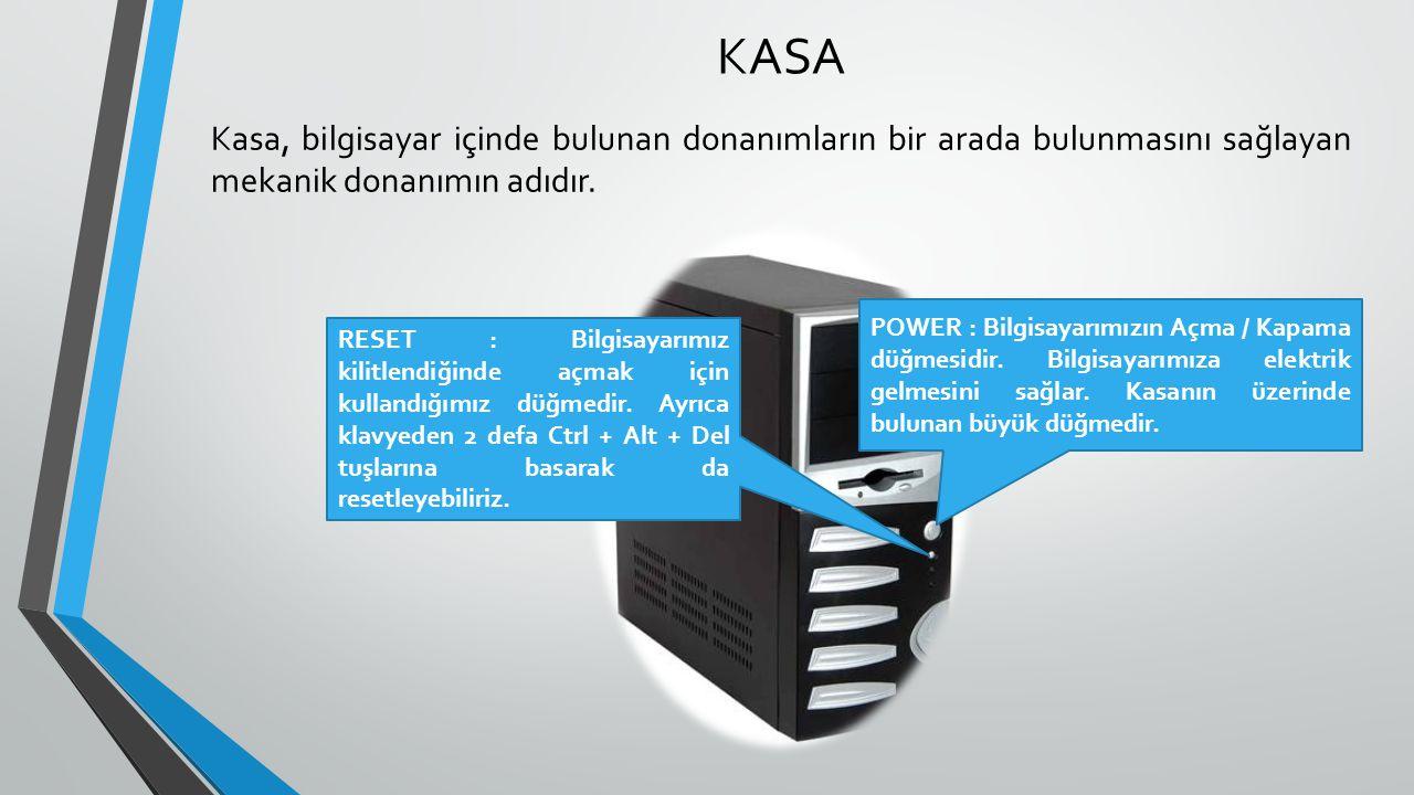 KASA Kasa, bilgisayar içinde bulunan donanımların bir arada bulunmasını sağlayan mekanik donanımın adıdır.