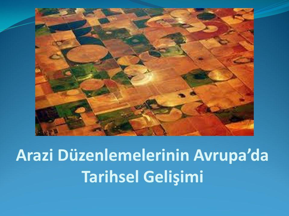 Arazi Düzenlemelerinin Avrupa'da Tarihsel Gelişimi