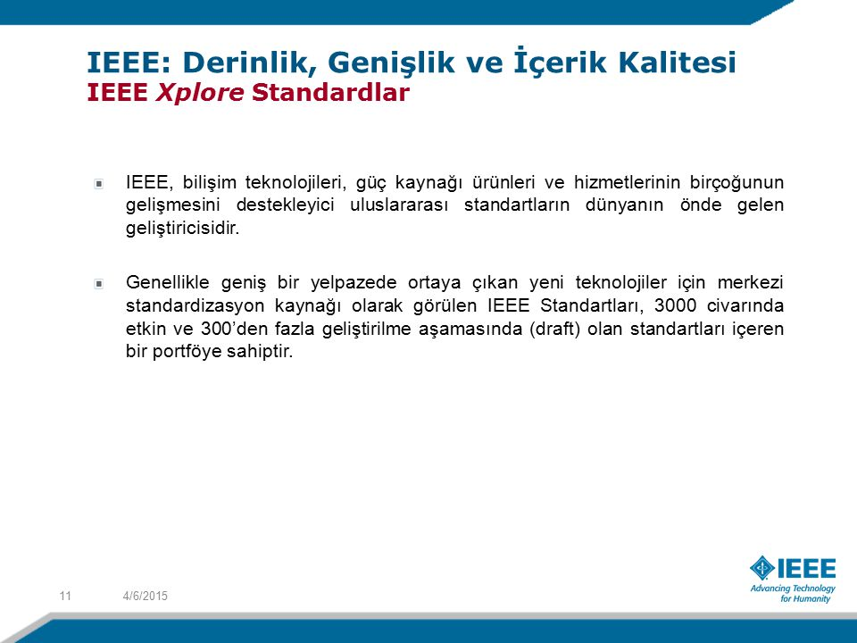 IEEE: Derinlik, Genişlik ve İçerik Kalitesi IEEE Xplore Standardlar