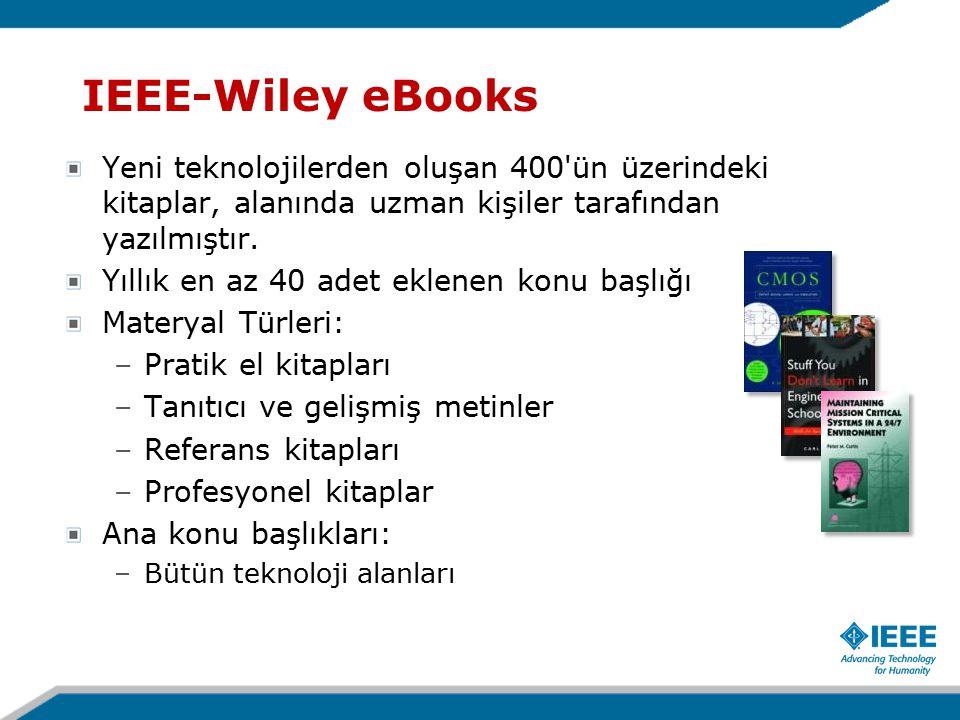 IEEE-Wiley eBooks Yeni teknolojilerden oluşan 400 ün üzerindeki kitaplar, alanında uzman kişiler tarafından yazılmıştır.