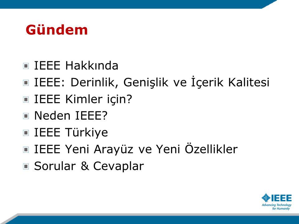 Gündem IEEE Hakkında IEEE: Derinlik, Genişlik ve İçerik Kalitesi