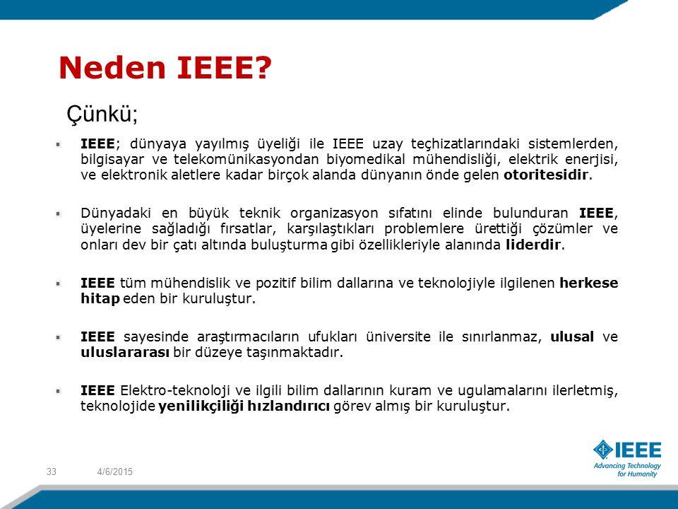 Neden IEEE Çünkü;