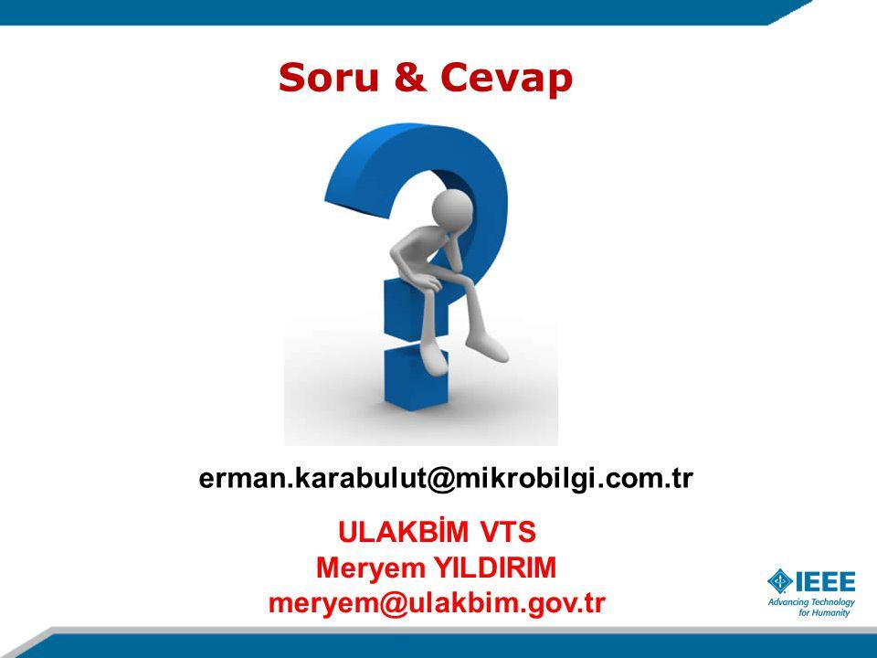 Soru & Cevap erman.karabulut@mikrobilgi.com.tr ULAKBİM VTS