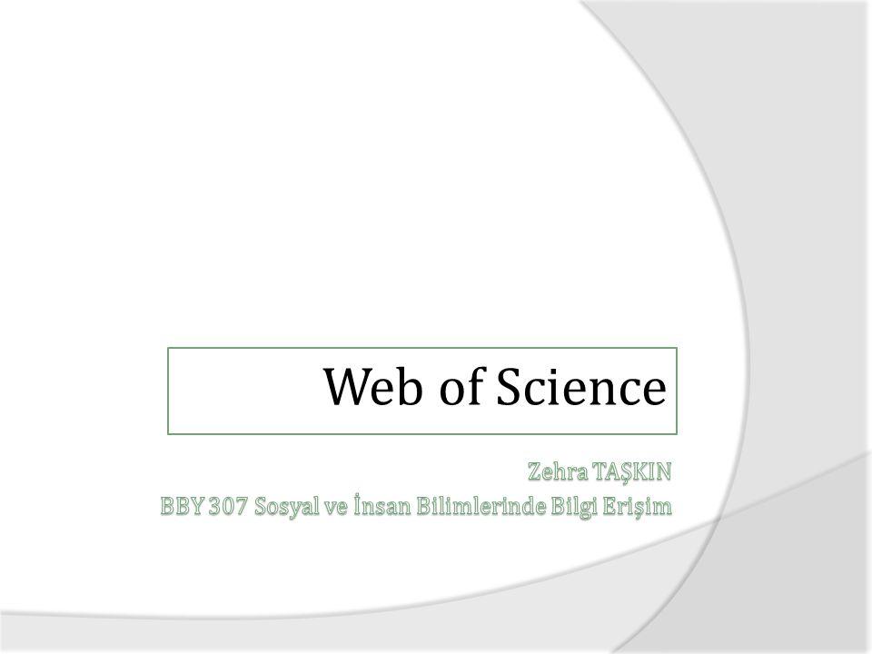 Zehra TAŞKIN BBY 307 Sosyal ve İnsan Bilimlerinde Bilgi Erişim