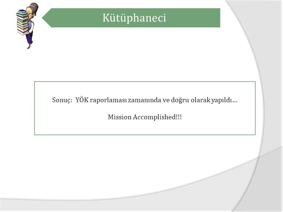 Sonuç: YÖK raporlaması zamanında ve doğru olarak yapıldı…