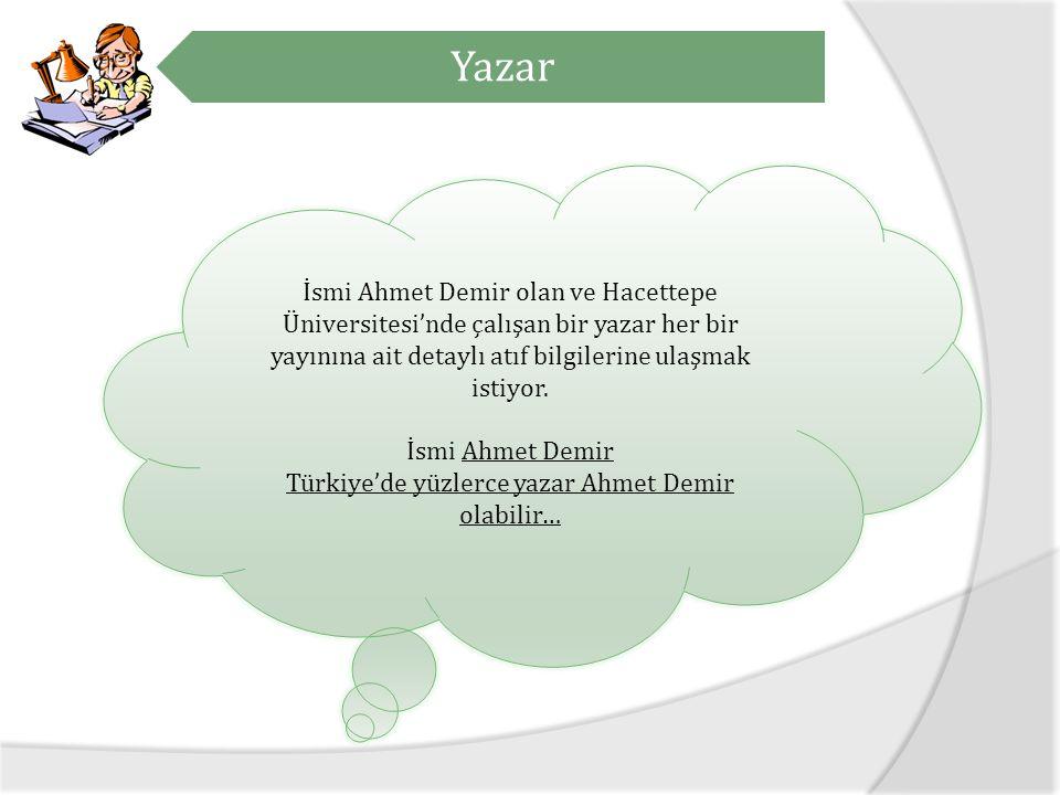 Türkiye'de yüzlerce yazar Ahmet Demir olabilir…