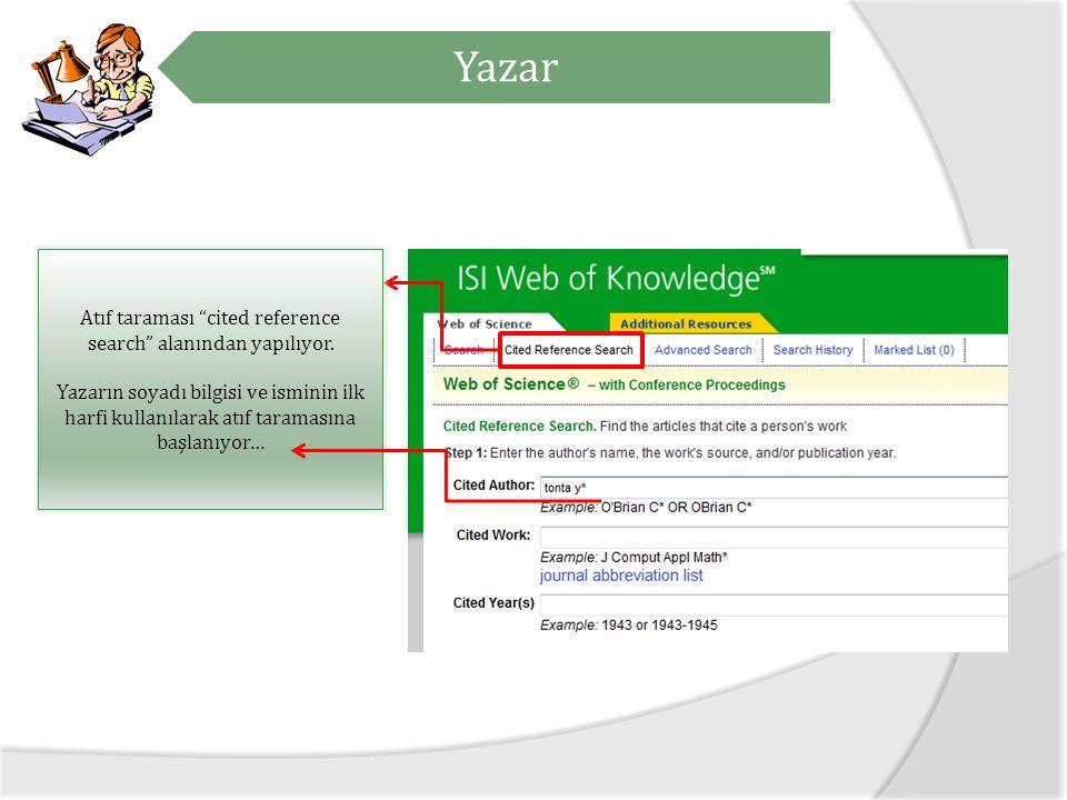 Atıf taraması cited reference search alanından yapılıyor.