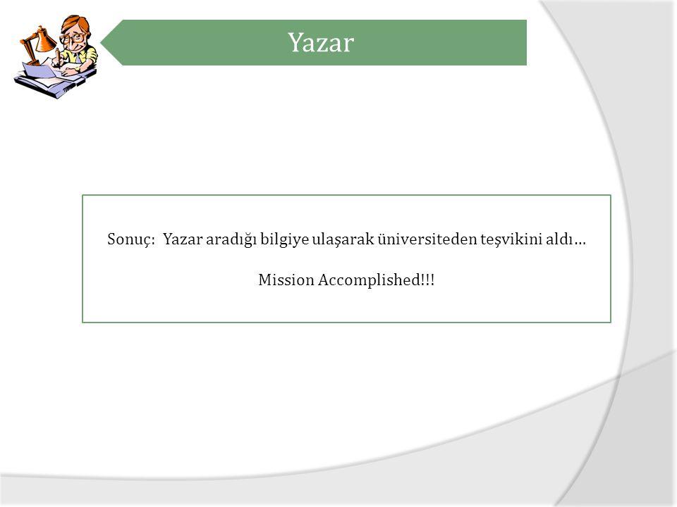 Sonuç: Yazar aradığı bilgiye ulaşarak üniversiteden teşvikini aldı…