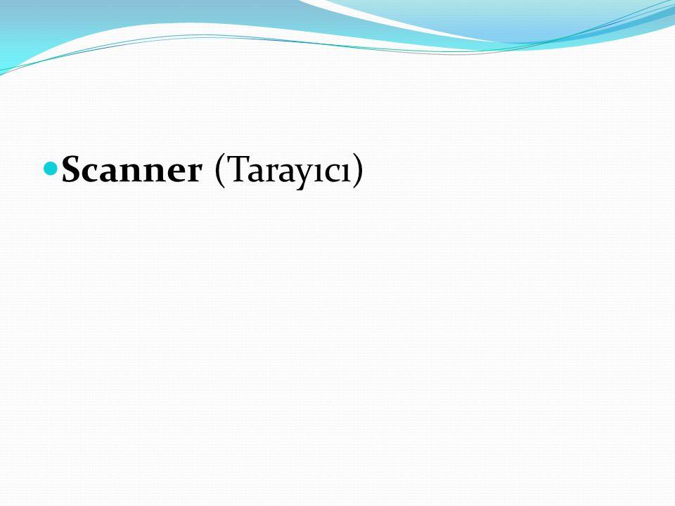 Scanner (Tarayıcı)
