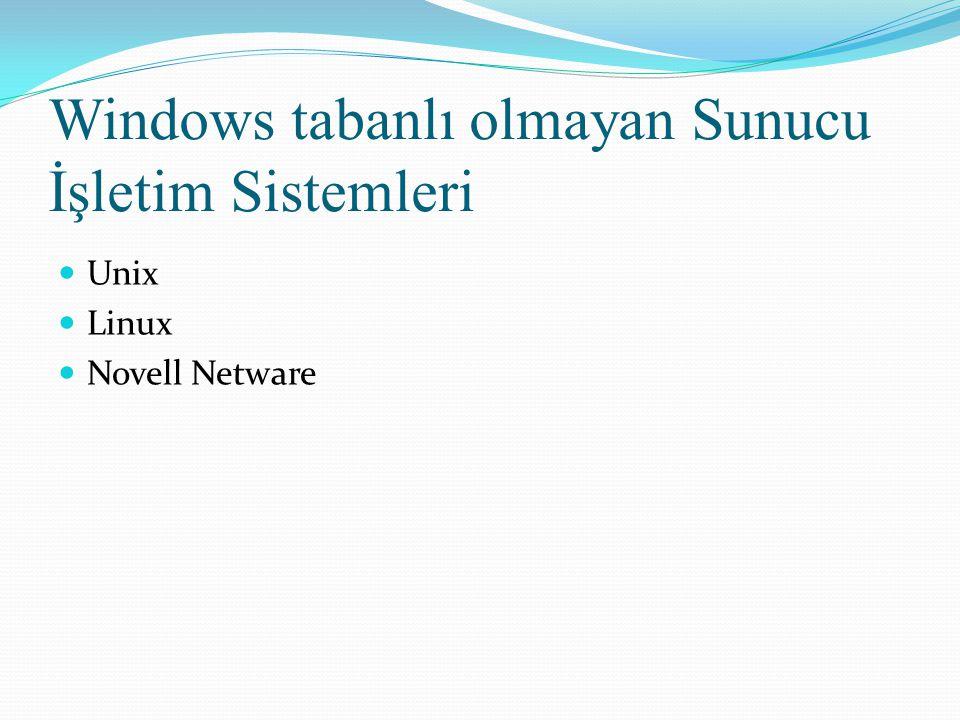 Windows tabanlı olmayan Sunucu İşletim Sistemleri