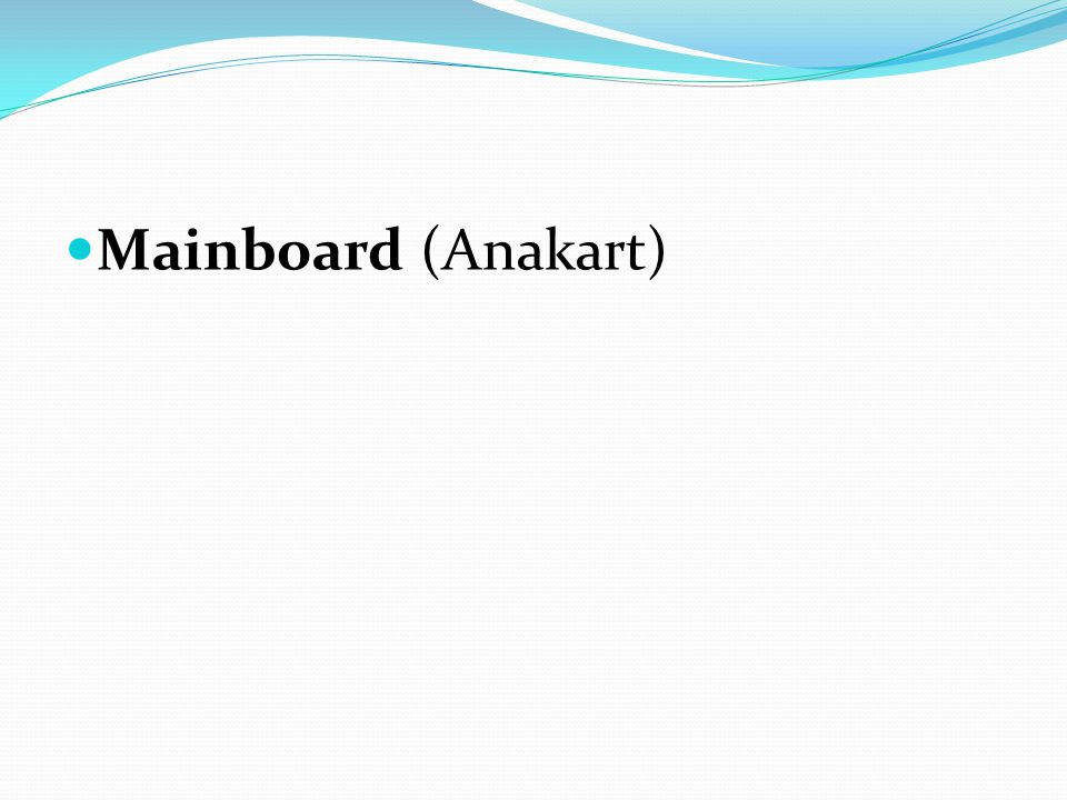 Mainboard (Anakart)