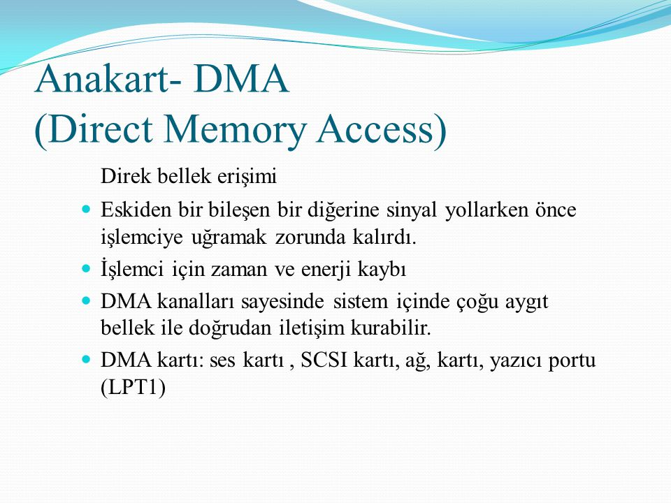 Anakart- DMA (Direct Memory Access)